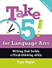 Classroom - PD &#124&#59; Take 5&#33&#59; for Language Arts&#58&#59; Writing that builds critical-thinking skills