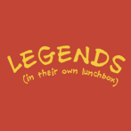 Legends in Their Own Lunchbox