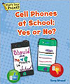 Cell Phones at School : Yes or No?