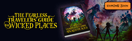 The Fearless Travellers&#39&#59; Guide to Wicked Places Coming Soon