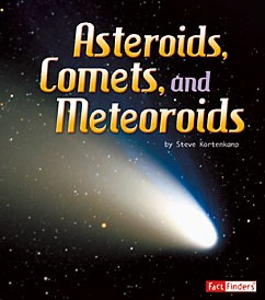 Asteroids, Comets, and Meteoroids   Capstone Library